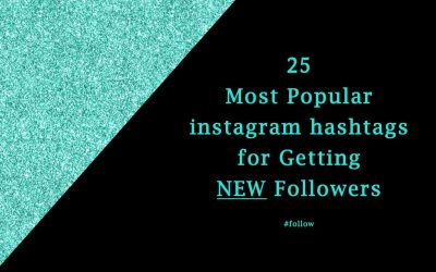 My 25 Most Popular Instagram Hashtags for Getting NEW Followers