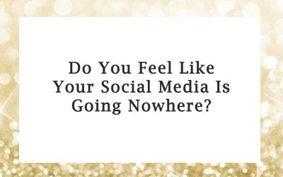 Do You Feel Like Your Social Media Is Going Nowhere?
