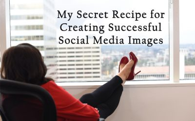 My Secret Recipe for Creating Successful Social Media Images