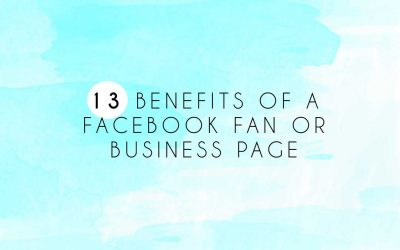 13 Benefits of a Facebook Fan or Business Page
