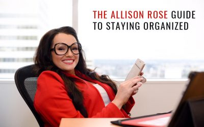 The Allison Rose Guide to Staying Organized