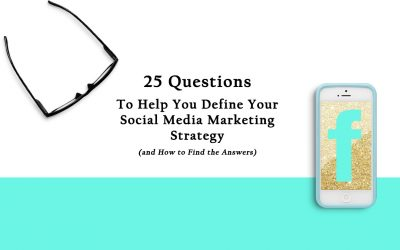 25 Questions to Help You Define Your Social Media Marketing Strategy (and How to Find the Answers)