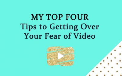 My Top Four Tips to Getting Over Your Fear of Video