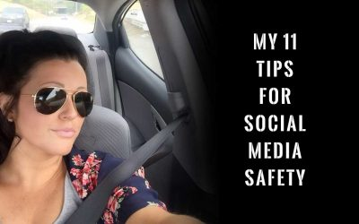 My 11 Tips for Social Media Safety