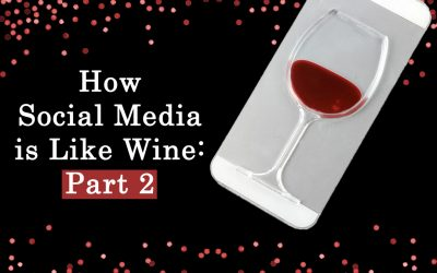 How Social Media is Like Wine: Part 2