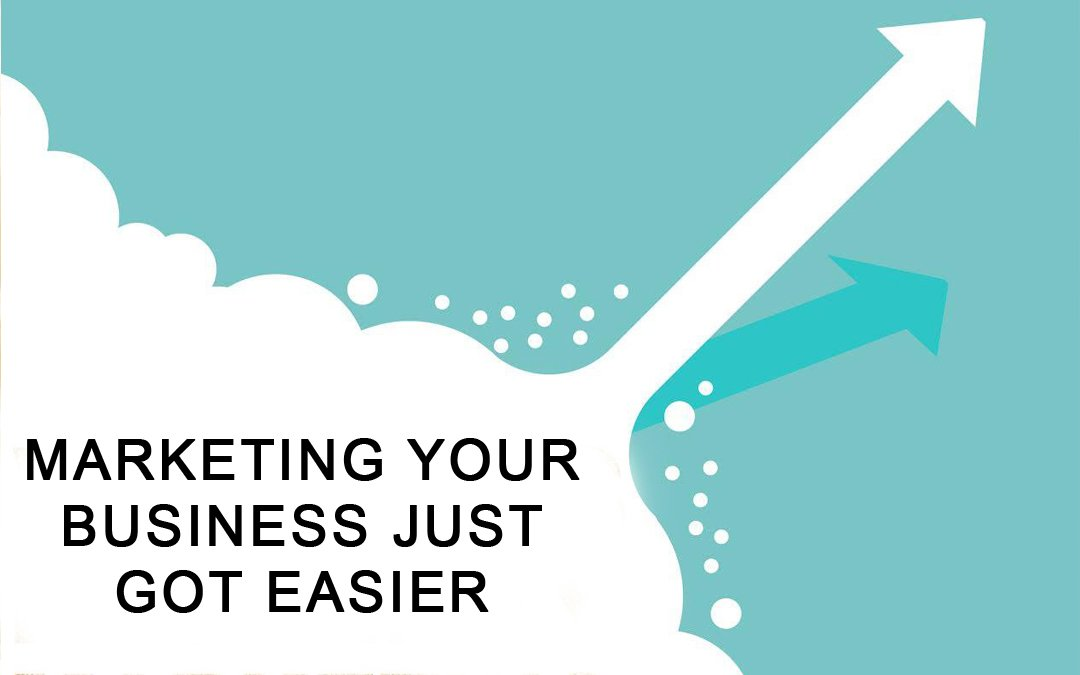 Marketing Your Business Just Got Easier