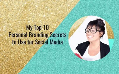 My Top 10 Personal Branding Secrets to Use for Social Media