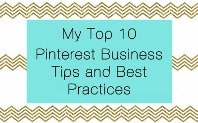 My Top 10 Pinterest Business Tips and Best Practices
