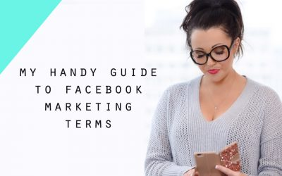 My Handy Guide to Facebook Marketing Terms