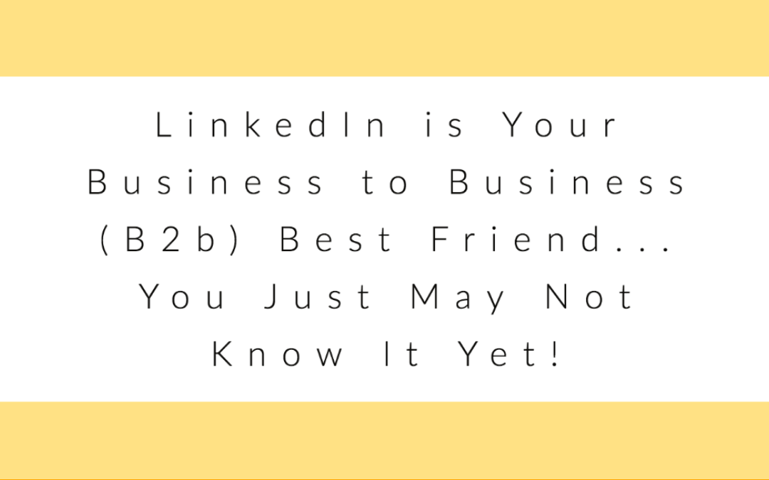 LinkedIn is a Must For Your B2B Business